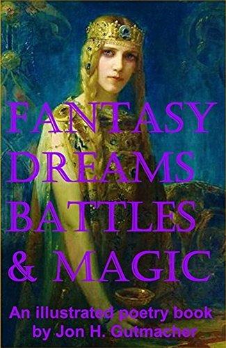 Fantasy, Dreams, Battles & Magic -- An Illustrated Poetry Book
