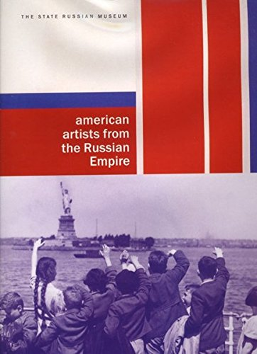 American Artists from the Russian Empire: Paintings and Sculptures from Museums, Galleries in the U.S. and Private - Russian Painting American