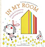 img - for In My Room: A Book of Creativity and Imagination (Growing Hearts) book / textbook / text book