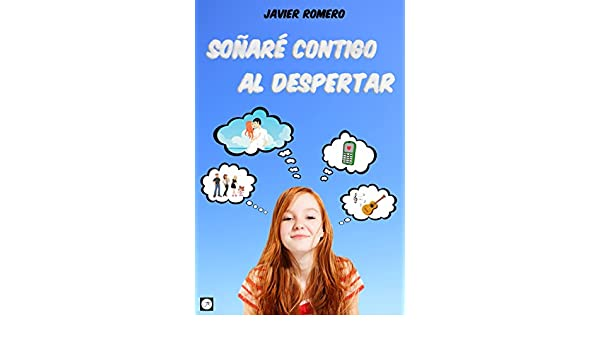 Soñaré contigo al despertar (Spanish Edition) - Kindle edition by Javier Romero. Children Kindle eBooks @ Amazon.com.