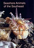 Seashore Animals of the Southeast, Edward E. Ruppert and Richard S. Fox, 0872495345