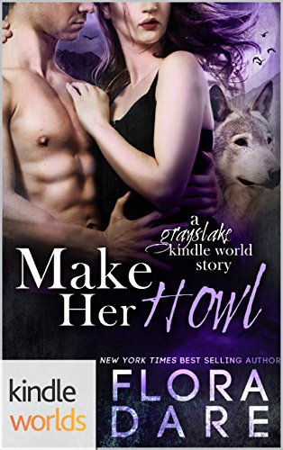 Grayslake: More than Mated: Make Her Howl (Kindle Worlds Novella) by [Dare, Flora]