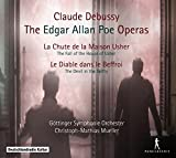 Claude Debussy: The Edgar Allan Poe Operas (The Fall of the House of Usher, The Devil in the Belfry) by G??ttinger Symphonie Orchester