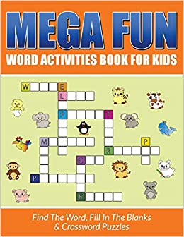 Mega Fun Word Activities Book For Kids: Find The Word, Fill