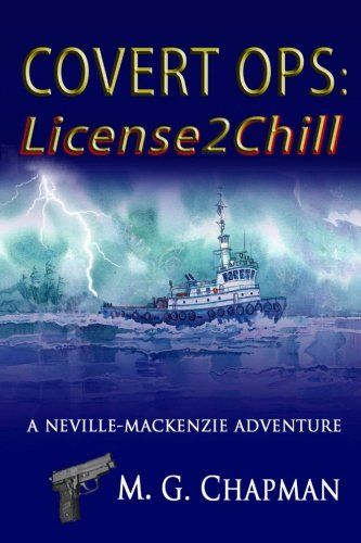 Read Online Covert Ops: License2Chill: A Neville-Mackenzie Adventure pdf
