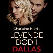Levende død i Dallas (True Blood 2) | Charlaine Harris