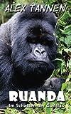 Ruanda: Im Schatten der Gorillas