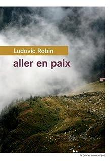 Aller en paix, Robin, Ludovic