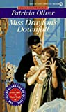 Miss Drayton's Downfall, Patricia Oliver, 0451180194