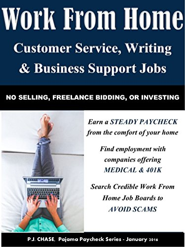 Work From Home - Customer Service, Writing, & Business Support Jobs: No Selling, Freelance Bidding, or Investing