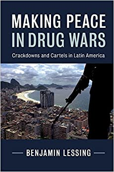 Book Making Peace in Drug Wars: Crackdowns and Cartels in Latin America (Cambridge Studies in Comparative Politics)