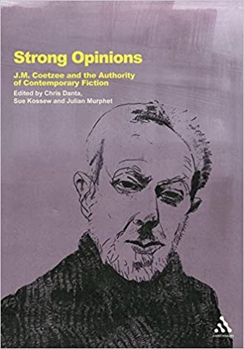 Book Strong Opinions: J.M. Coetzee and the Authority of Contemporary Fiction
