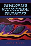Developing Multicultural Educators, Noel, Jana, 1577664078