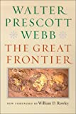 The Great Frontier, Walter Prescott Webb, 0874175194