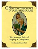 Guide to Compliance in Long Term Care, Carolyn Casey Frazier, 0615114318