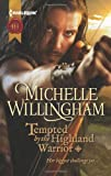 Tempted by the Highland Warrior, Michelle Willingham, 0373296983
