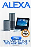 #6: Alexa: 2017 New and Updated Tips and Tricks (Alexa Second Geneation,Second Generation Echo,Echo Spot,Echo Plus,Echo Dot) (Volume 1)