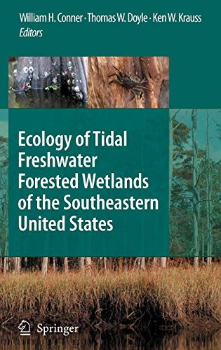 (Ecology of Tidal Freshwater Forested Wetlands of the Southeastern United States)
