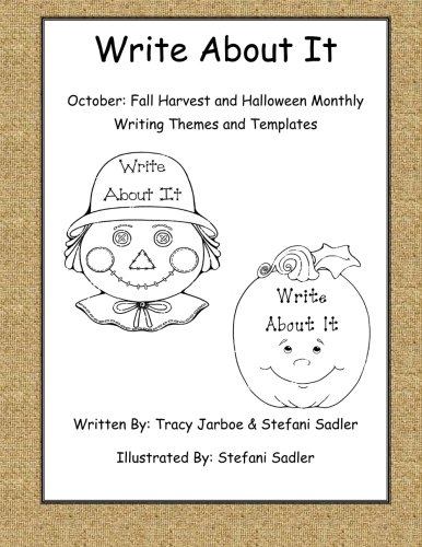 Write About It - October: Fall Harvest and Halloween Monthly Writing Themes and Templates (Volume 10) -