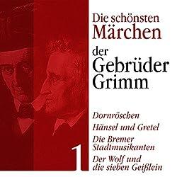Hänsel und Gretel, Der Wolf und die sieben Geißlein, Die Bremer Stadtmusikanten
