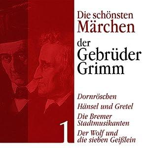Hänsel und Gretel, Der Wolf und die sieben Geißlein, Die Bremer Stadtmusikanten Hörbuch