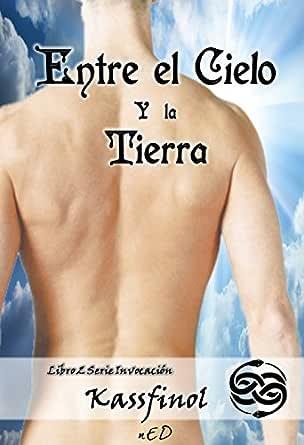 Entre el Cielo y la Tierra: Romance Paranormal (Serie Invocación ...