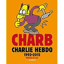 Charb: Charlie Hebdo 1992-2015