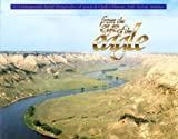 From the Eye of the Eagle : A Contemporary Aerial Perspective of Lewis and Clark's Historic Path Across America, Pete Eyerly, 0971919119