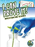 I Can Prove It! Investigating Science, Kelli Hicks, 1618101110
