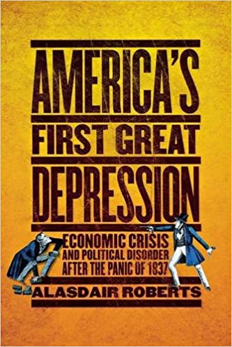 Americas first great depression economic crisis and political americas first great depression economic crisis and political disorder after the panic of 1837 alasdair roberts 9780801478864 amazon books fandeluxe Image collections