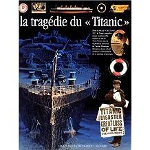 TRAGÉDIE DU TITANIC