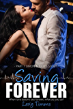 Saving Forever - Part 7: Medical Romance (hot doctors)