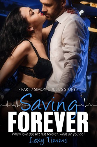 Saving Forever - Part 7: Medical Romance (hot doctors) (English Edition)