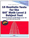 15 Realistic Tests for the SAT Math Level 2 Subject Test Extended and Revised 3rd Edition