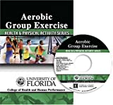Aerobic Group Exercise : Health and Physical Activity Series on Cd, University of Florida Foundation Staff, 0757517773
