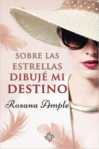 Sobre las estrellas dibuje mi destino: Amazon.es: Rosana ...