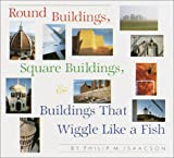 building an arbor Round Buildings, Square Buildings, and Buildings that Wiggle Like a Fish (A Borzoi Book)