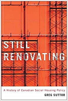 Book Still Renovating: A History of Canadian Social Housing Policy (Mcgill-queen's Studies in Urban Governance)
