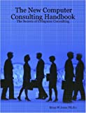 The New Computer Consulting Handbook, Brian W. Jones, 1430302534