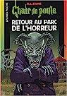 Chair de poule, tome 62 : Retour au parc de l'Horreur par Stine