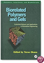 Biorelated Polymers and Gels: Controlled Release and Applications in Biomedical Engineering (Polymers, Interfaces and Biomaterials)