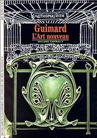 Guimard, L'Art nouveau par Philippe Thiébaut