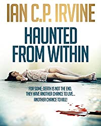 Haunted From Within by Ian C.P. Irvine ebook deal