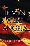 If Men Were Angels, Reed Karaim, 0393047806