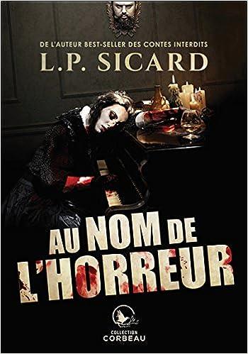 Au nom de l'horreur - Louis-Pier Sicard (2018) sur Bookys