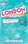 London Fashion, tome 2 : Journal (encore plus) stylé d'une accro de la mode par Kalengula