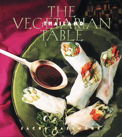 The Vegetarian Table: Thailand by Jacki Passmore