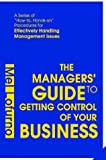 The Managers' Guide to Getting Control of Your Business, Mel Lofurno, 0595663389