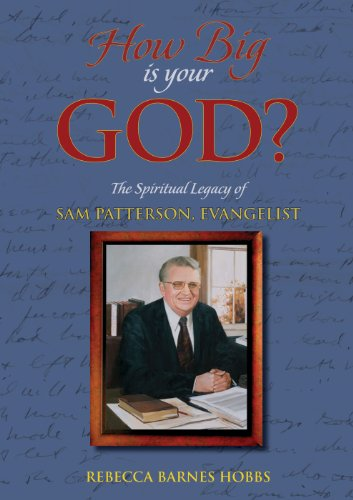 How Big Is Your God? The Spiritual Legacy of Sam Patterson, Evangelist