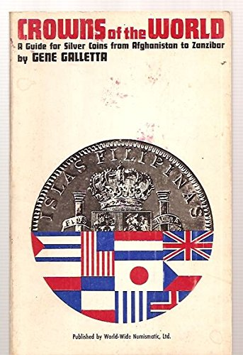 Crowns of the World, a Guide for Silver Coins from Afghanistan to Zanzibar